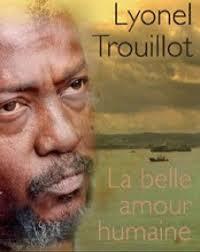 La belle amour humaine Lionel Trouillot